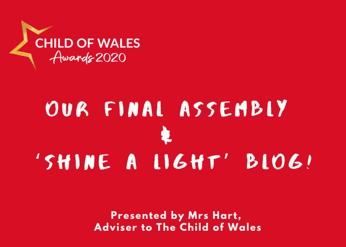 Our final weekly assembly & shine a light blog